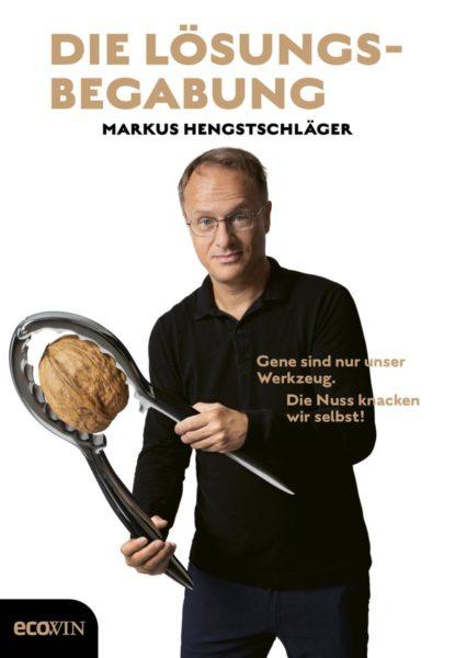 Die Lösungsbegabung - Prof. Dr. Markus Hengstschläger